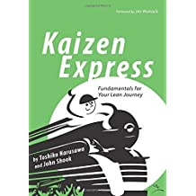Kaizen Express: Fundamentals for Your Lean Journey (English and Japanese Edition) by Toshiko Narusawa (2009-03-01)