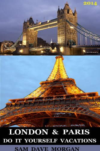 London paris do it yourself vacations ebook sam dave morgan london paris do it yourself vacations by sam dave morgan solutioingenieria Images