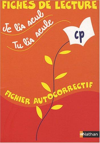 Je lis seul, tu lis seule... : Fichier autocorrectif CP par Véronique Calle, Laurence Ferrand