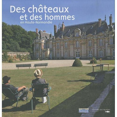 DES CHATEAUX ET DES HOMMES en Haute-Normandie
