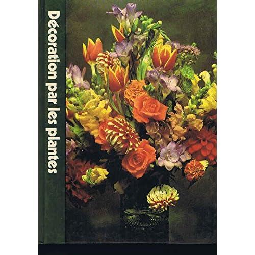 Décoration par les plantes (L'Encyclopédie Time-Life du jardinage)