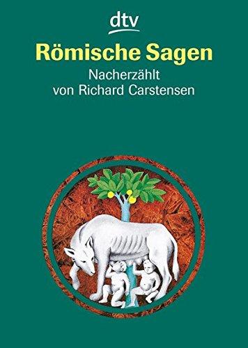 Römische Sagen. (Ab 12 J.). Den Quellen nacherzählt