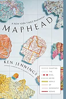 Maphead: Charting the Wide, Weird World of Geography Wonks (English Edition) de [Jennings, Ken]