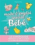 Telecharger Livres Le superguide Mode d emploi special Bebe (PDF,EPUB,MOBI) gratuits en Francaise