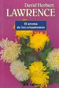 El Aroma de Los Crisantelmo par  D.H. Lawrence