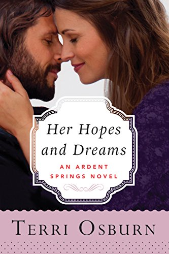Her Hopes and Dreams (Ardent Springs Book 4) by [Osburn, Terri]