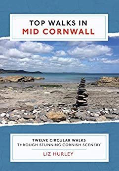 Descarga gratuita Top Walks in Mid Cornwall: Discover hidden Cornish highlights in these twelve spectacular circular walks. (Cornish Walks Book 4) PDF