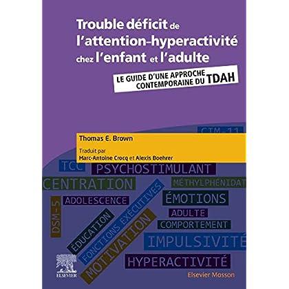 Trouble déficit de l'attention-hyperactivité chez l'enfant et l'adulte: Guide d'une approche contemporaine du TDAH