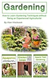 #1: Gardening: How to Learn Gardening Techniques without Being an Experienced Agriculturist