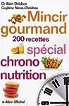 Mincir gourmand : Sp�cial chrono-nutr...