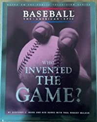 WHO INVENTED THE GAME (Baseball, the American Epic) by Paul Robert Walker (1994-09-07)