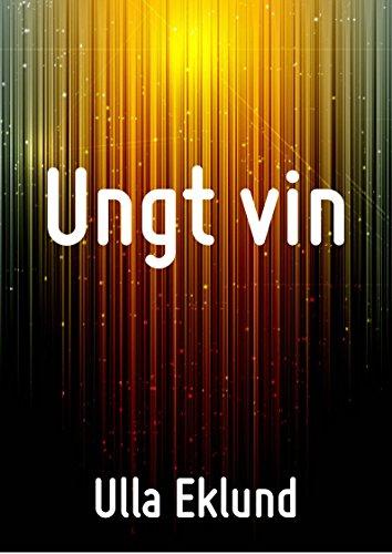 Ungt vin (Swedish Edition) por Ulla  Eklund