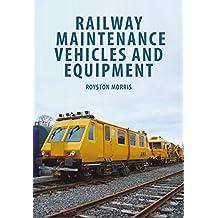 Railway Maintenance Vehicles and Equipment