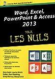 Word, Excel, PowerPoint et Access 2013 Mégapoche pour les Nuls...