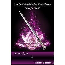 Les de Chânais et les Kergallen, tome 2: Jeux de scène