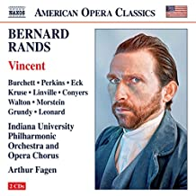 RANDS, B.: Vincent [Opera] (Burchett, Perkins, Eck, Kruse, Indiana University Philharmonic and Opera Chorus, Fagen)