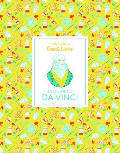 Leonardo Da Vinci: Little Guides to Great Lives