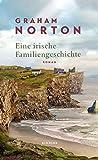 Eine irische Familiengeschichte von Graham Norton