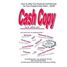 Cash Copy: How To Offer Your Products And Services So Your Prospects Buy Them ... NOW! (English Edition)
