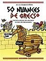 50 nuances de Grecs, tome 2 : Encyclopédie des mythes et des mythologies par Jul