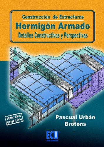 Construcción de estructuras. Hormigón armado. Detalles constructivos y perspectivas por Pascual Urbán Brotóns