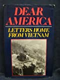 Dear America: Letters Home from Vietnam by New York Vietnam Veterans Memorial Commission (1985-04-23)