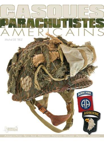 Les casques des parachutistes américains