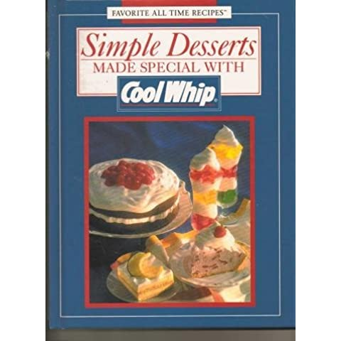 Simple Desserts Made Special with Cool Whip (Favorite All Time Recipes)