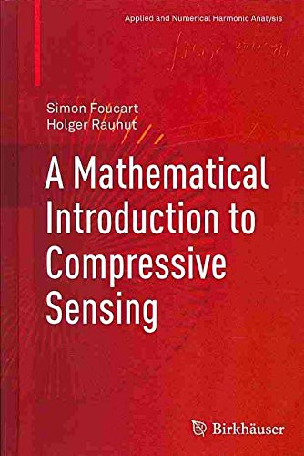 [(A Mathematical Introduction to Compressive Sensing)] [By (author) Simon Foucart ] published on (August, 2013)