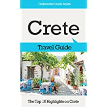 Crete Travel Guide: The Top 10 Highlights in Crete (Globetrotter Guide Books) (English Edition)