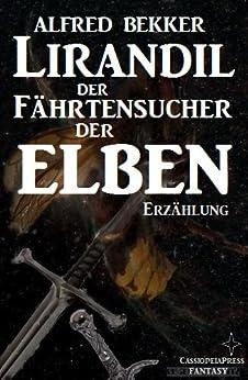 Lirandil - der Fährtensucher der Elben (Elben-Saga 11) von [Bekker, Alfred]