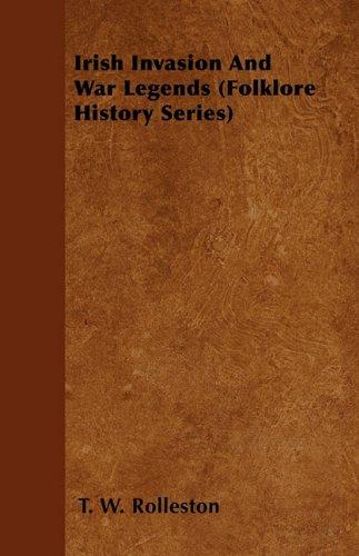 Irish Invasion And War Legends (Folklore History Series)