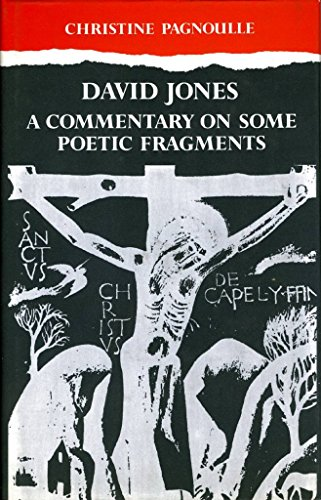 [David Jones: Commentary on Some Poetic Fragments] (By: Christine Pagnoulle) [published: September, 1987]