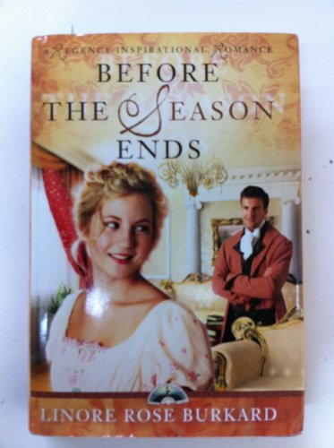 Before the Season Ends (Forsythe, Book 1) by Linore Rose Burkard (2008-08-02)
