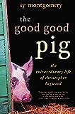 The Good Good Pig: The Extraordinary Life of Christopher Hogwood (English Edition)