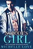 Nobody's Girl: A Billionaire Romance Novel
