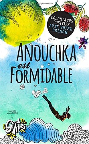 Anouchka est formidable: Coloriages positifs avec votre prénom par Procrastineur