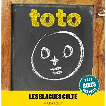 BLAGUES CULTES - SPECIAL TOTO