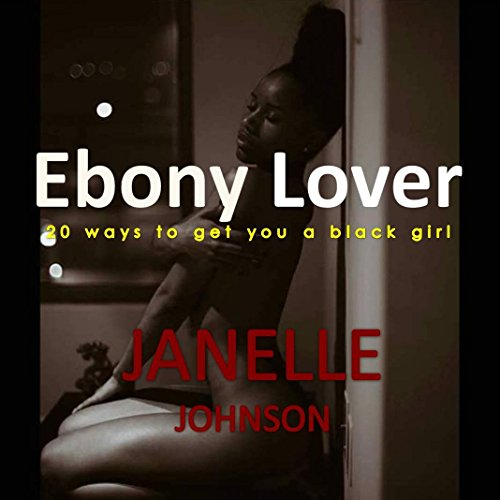 ebony-lover-20-ways-to-get-you-a-black-girl
