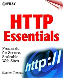 Http Essentials: Protocols for Secure, Scaleable, Web Sites