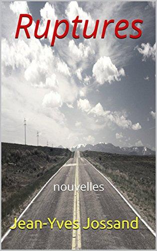 ruptures: nouvelles par Jean-Yves Jossand