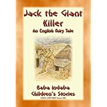 JACK THE GIANT KILLER - An English Children's Tale of Magic and Awe: Baba Indaba's Children's Stories - Issue 302 (Baba Indaba Children's Stories)