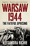 Warsaw 1944: The Fateful Uprising