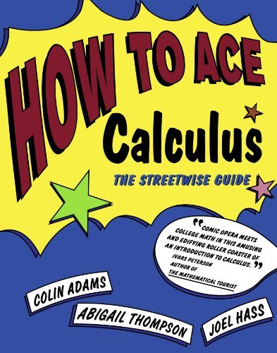 How to Ace Calculus: The Streetwise Guide by Colin C. Adams (1998-09-30)