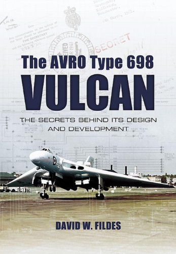 The Avro Type 698 Vulcan: The Secrets Behind its Design and Development (English Edition) (Uniform Jets)