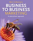 Business to Business Marketing: A Value-Driven Approach