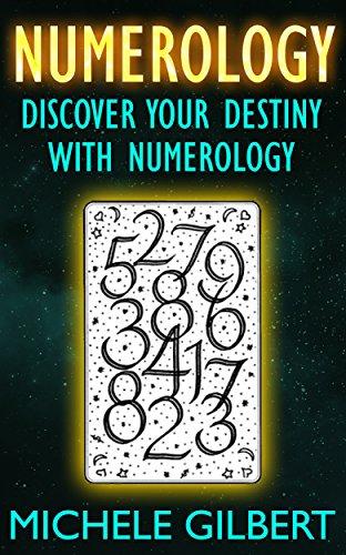 Numerology: Discover Your Destiny With Numerology (Astrology, Clairvoyance, Horoscopes, Zodiac,Tarot) (English Edition)