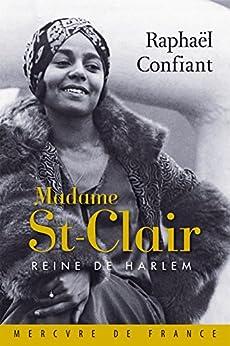 Madame St-Clair. Reine de Harlem par [Confiant, Raphaël]