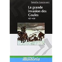 La grande invasion des gaules. 407-409 (Illustoria)