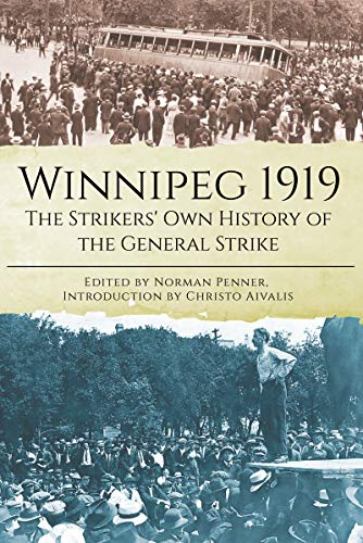 Winnipeg 1919: The Strikers' Own History of the General Strike